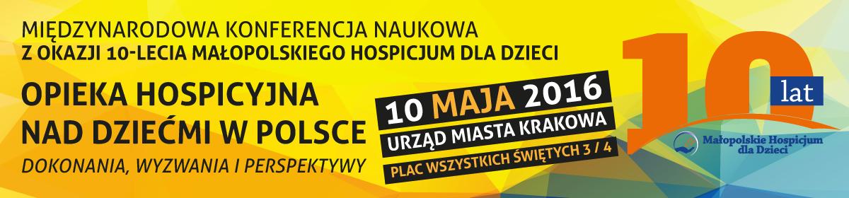 MiÄ?dzynarodowa Konferencja Naukowa z okazji 10-lecia MaÅ?opolskiego Hospicjum dla Dzieci
